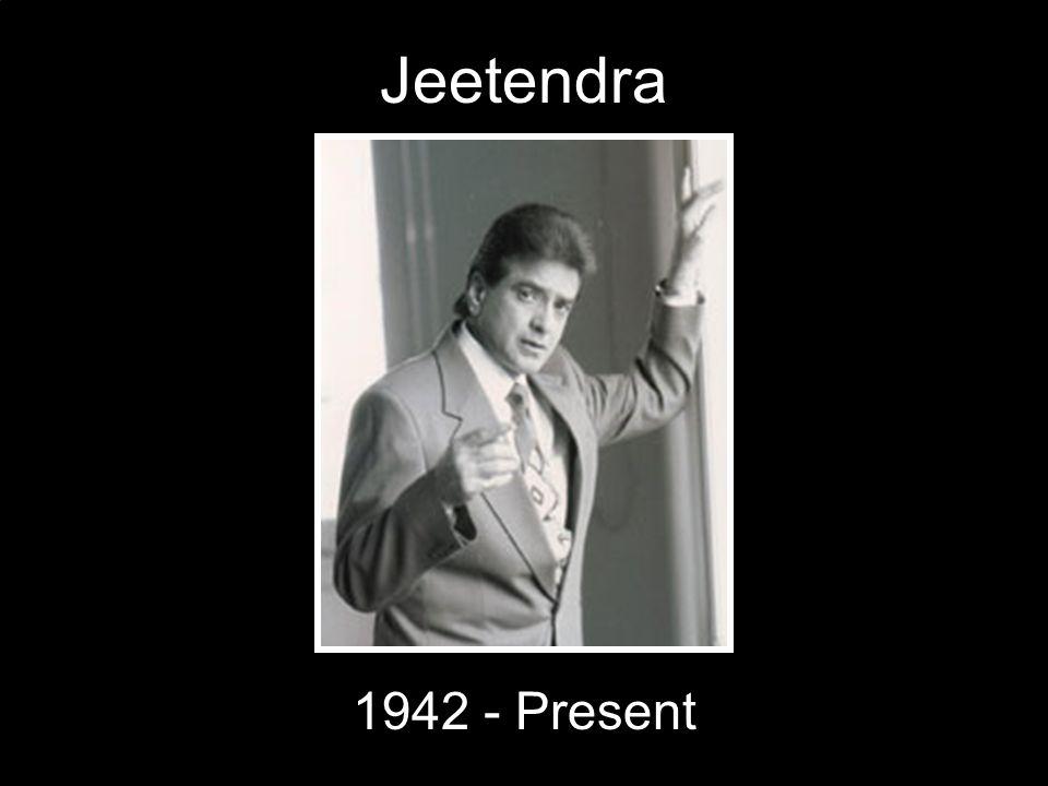 Jeetendra 1942 - Present