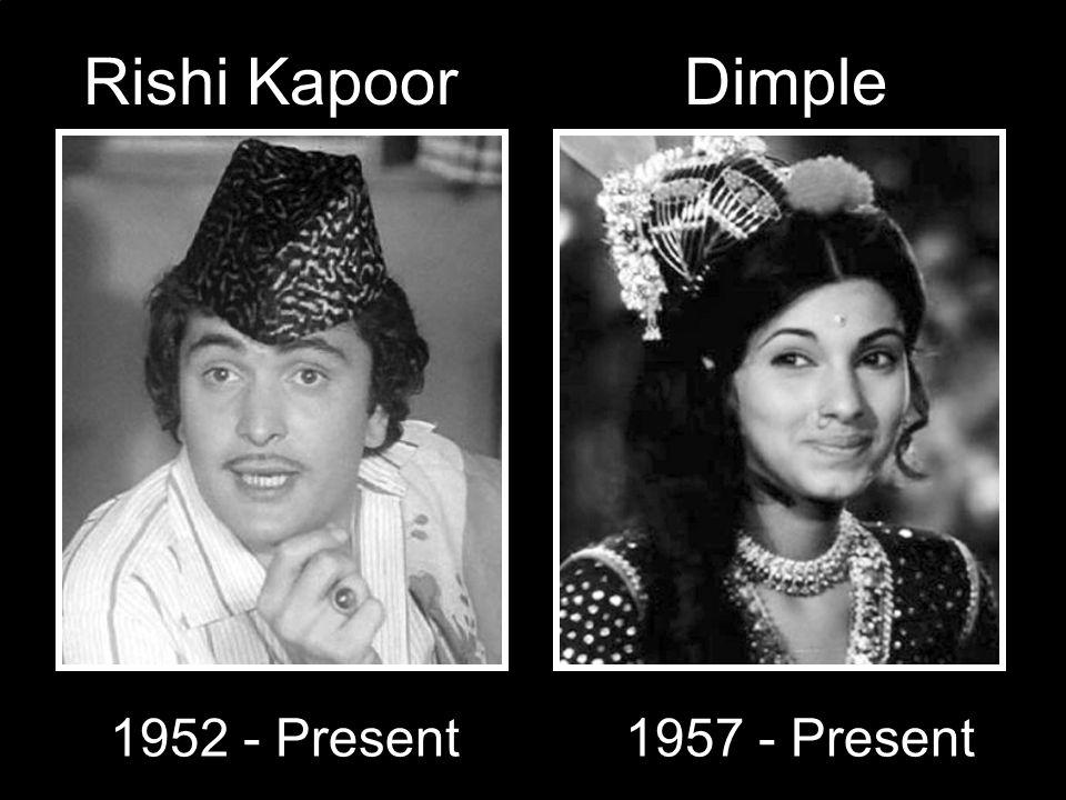 Rishi Kapoor 1952 - Present1957 - Present Dimple