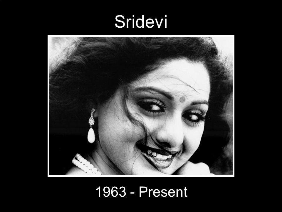 Sridevi 1963 - Present