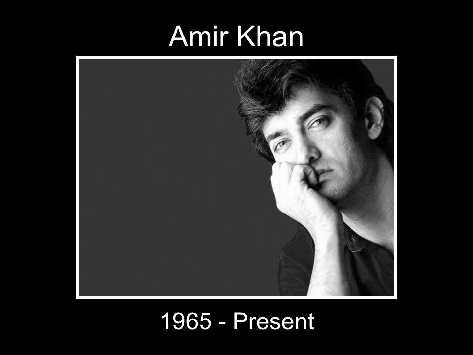 Amir Khan 1965 - Present