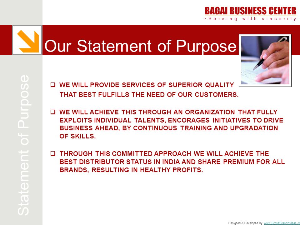 Designed & Developed By: www.CrossGraphicIdeas.comwww.CrossGraphicIdeas.com Our Statement of Purpose Statement of Purpose  WE WILL PROVIDE SERVICES O