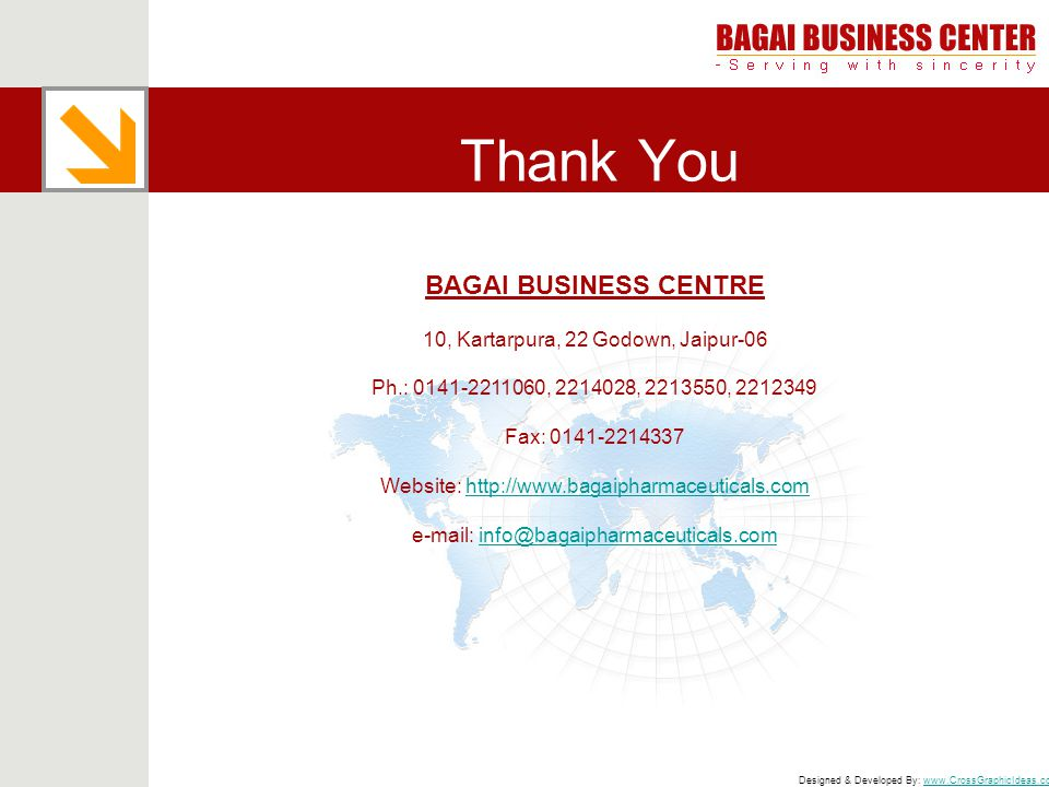 Designed & Developed By: www.CrossGraphicIdeas.comwww.CrossGraphicIdeas.com Thank You BAGAI BUSINESS CENTRE 10, Kartarpura, 22 Godown, Jaipur-06 Ph.: