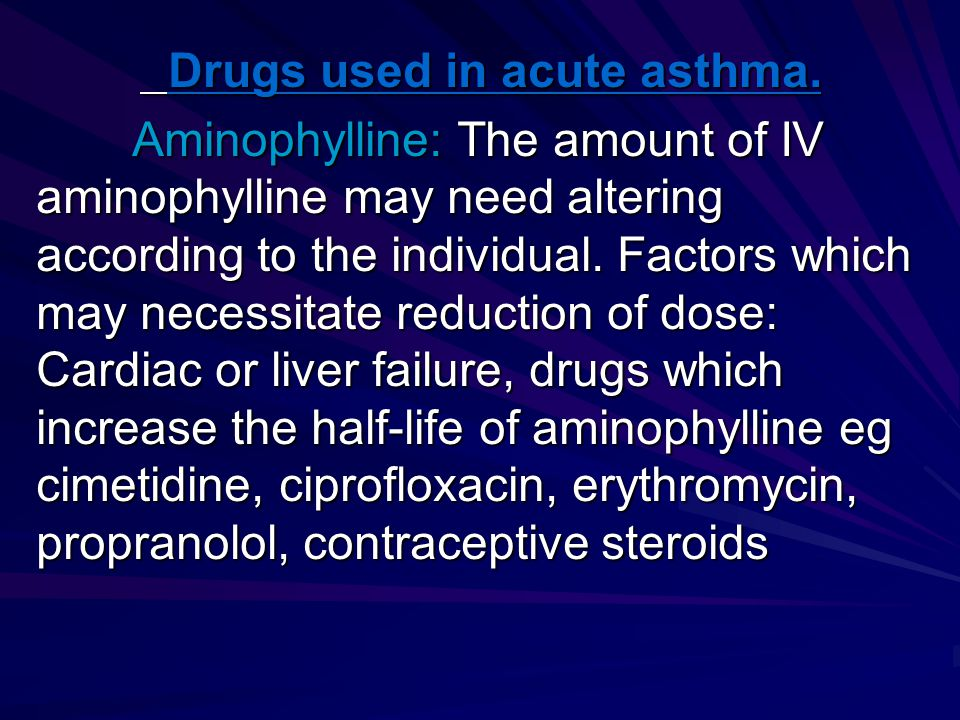 Drugs used in acute asthma. Drugs used in acute asthma.