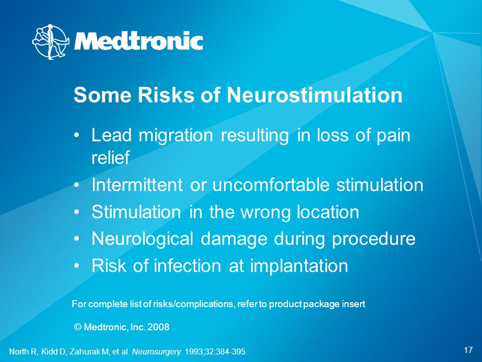17 © Medtronic, Inc. 2008 Lead migration resulting in loss of pain relief Intermittent or uncomfortable stimulation Stimulation in the wrong location
