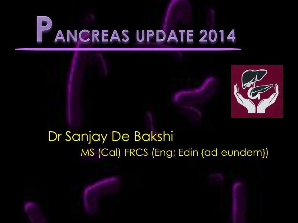 Dr Sanjay De Bakshi MS (Cal) FRCS (Eng; Edin {ad eundem})
