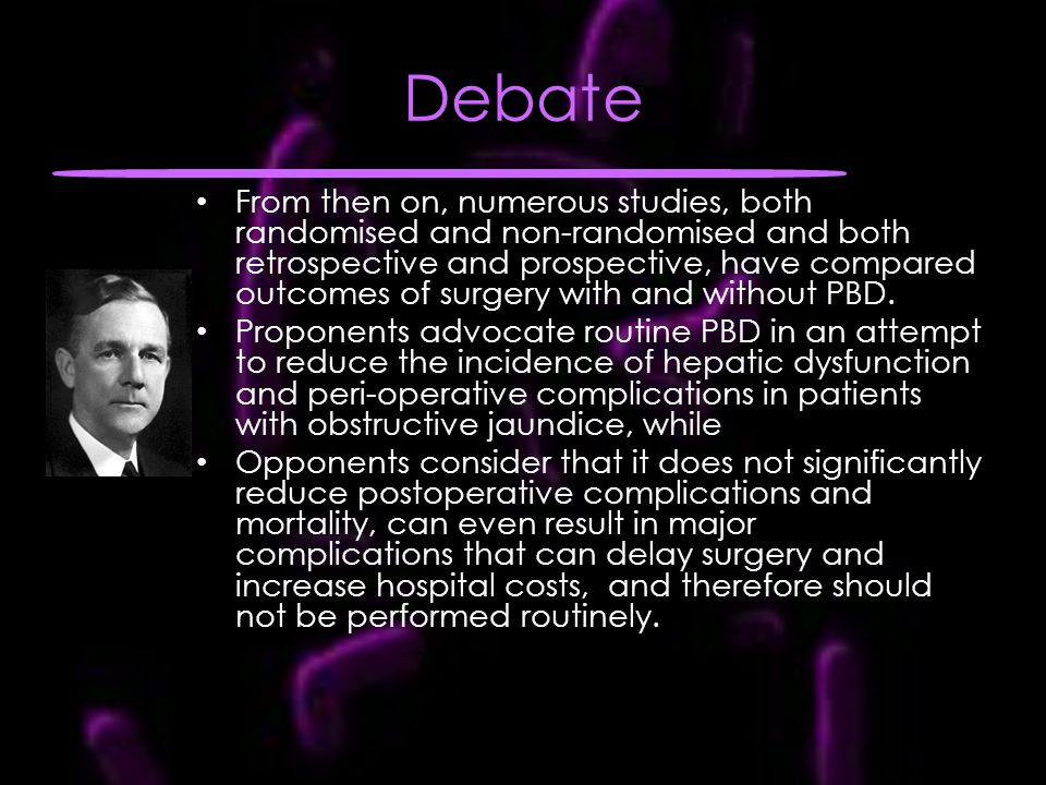 Debate From then on, numerous studies, both randomised and non-randomised and both retrospective and prospective, have compared outcomes of surgery with and without PBD.