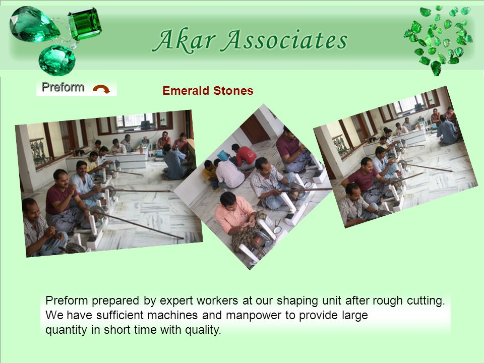 Preform Emerald Stones Preform prepared by expert workers at our shaping unit after rough cutting.