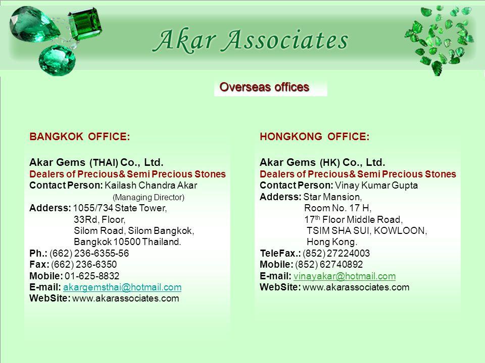 Overseas offices BANGKOK OFFICE: Akar Gems (THAI) Co., Ltd.