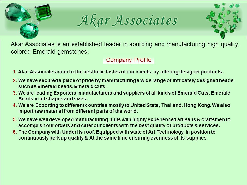 Akar Associates is an established leader in sourcing and manufacturing high quality, colored Emerald gemstones.