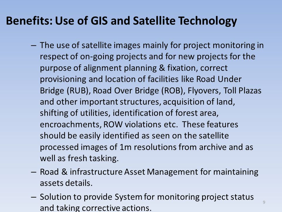 NHAI is taking up shortly a Pilot Project of 2500-4000 km for Use of Satellite Technology in Planning, Monitoring and Management of National Highways.