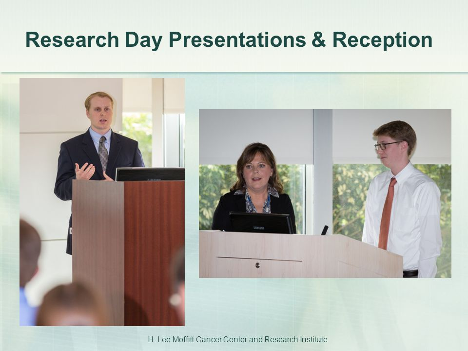 Research Day Presentations & Reception H. Lee Moffitt Cancer Center and Research Institute