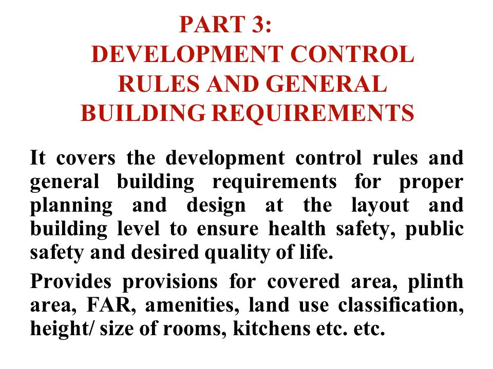 PART 3: DEVELOPMENT CONTROL RULES AND GENERAL BUILDING REQUIREMENTS It covers the development control rules and general building requirements for prop