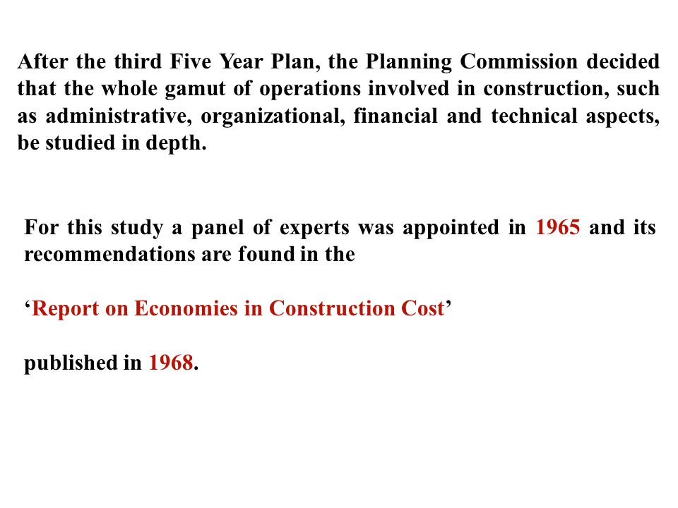 After the third Five Year Plan, the Planning Commission decided that the whole gamut of operations involved in construction, such as administrative, o