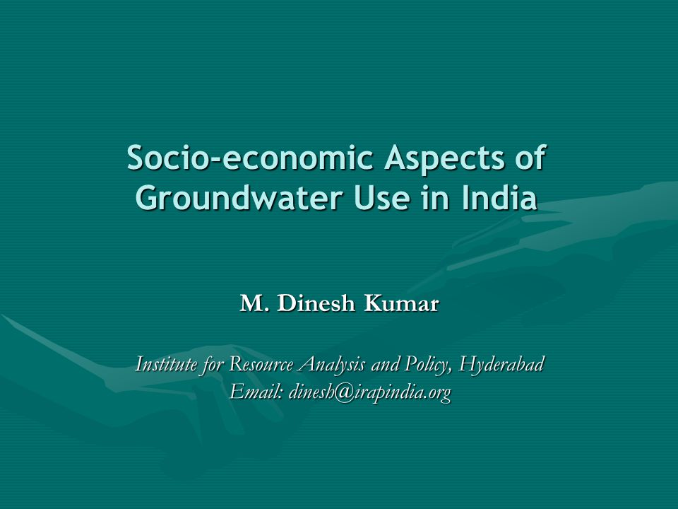 Socio-economic Aspects of Groundwater Use in India M.