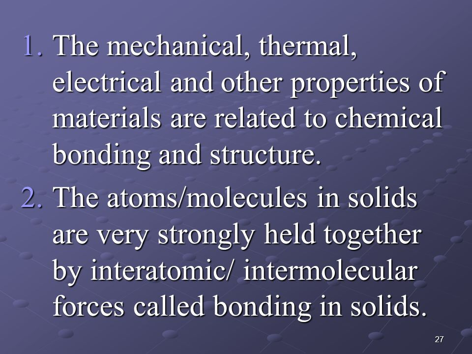 28 3.The force that holds atoms together is called bonding force.