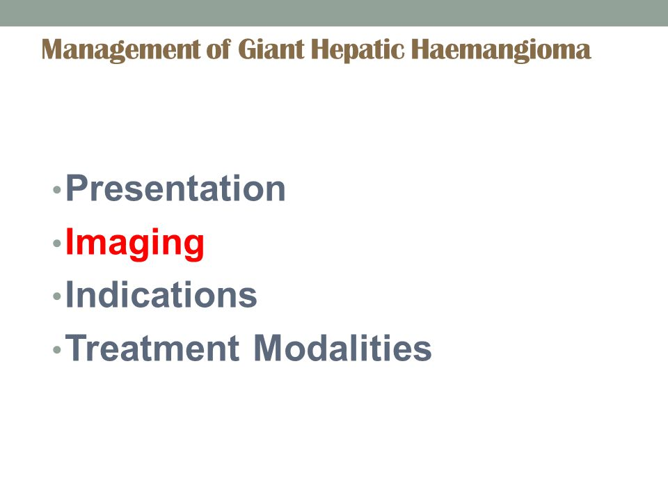 Resection vs Enucleation Indications for Resection: potentially malignant lesions lesions that totally replace an anatomical section of liver Deep seated lesions Expectant difficulty to enucleate Indications for Enucleation: indicated in anterior and peripheral haemangioma