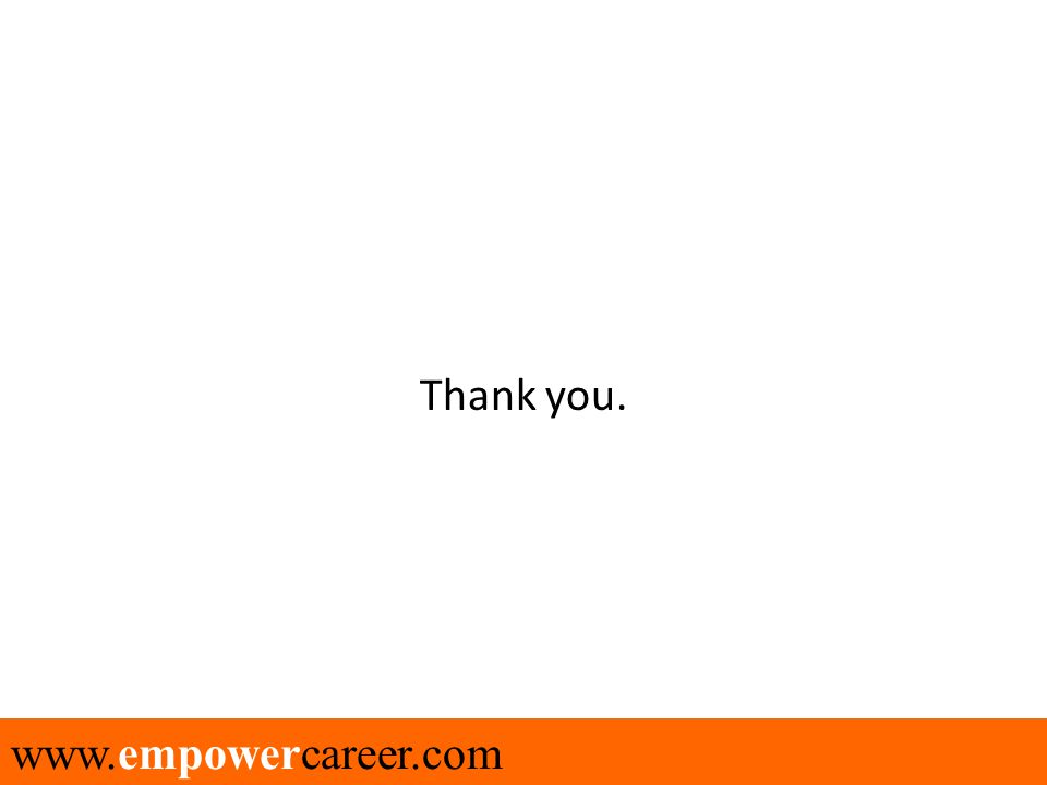 Thank you. www.empowercareer.com