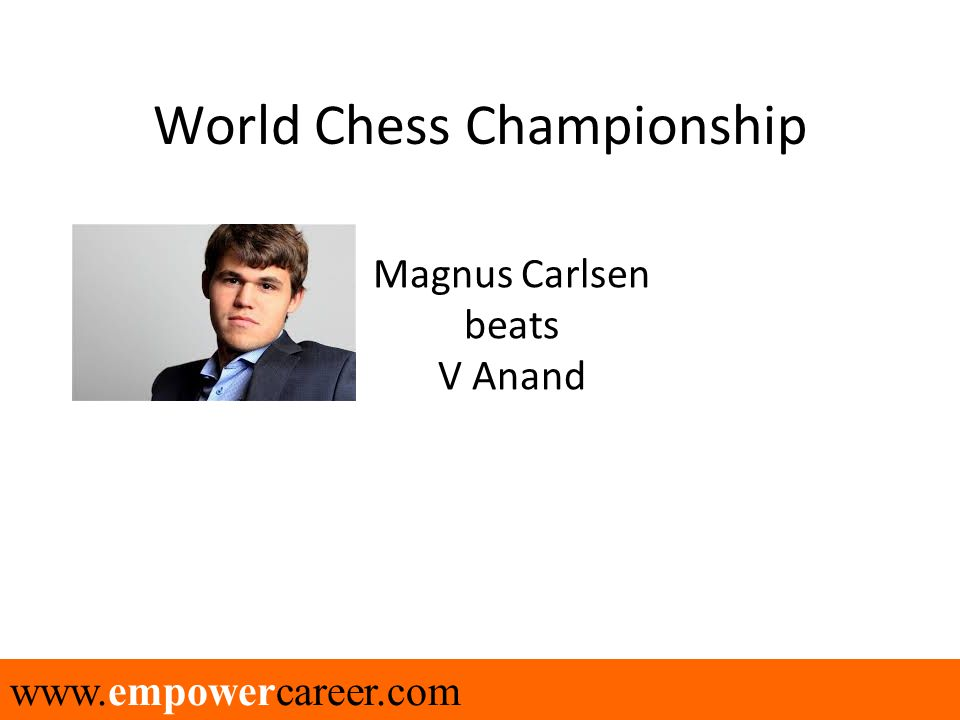 www.empowercareer.com World Chess Championship Magnus Carlsen beats V Anand