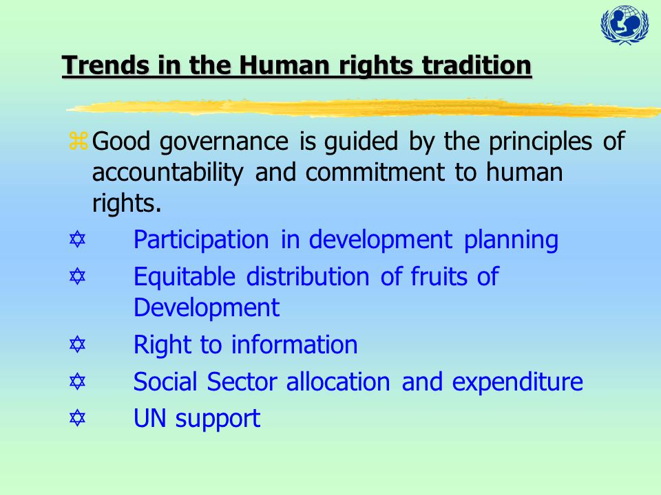 zGood governance is guided by the principles of accountability and commitment to human rights. YParticipation in development planning YEquitable distr