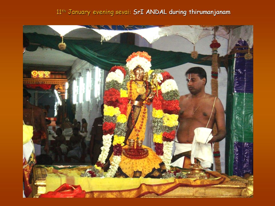 11 th January evening sevai: SrI ANDAL during thirumanjanam