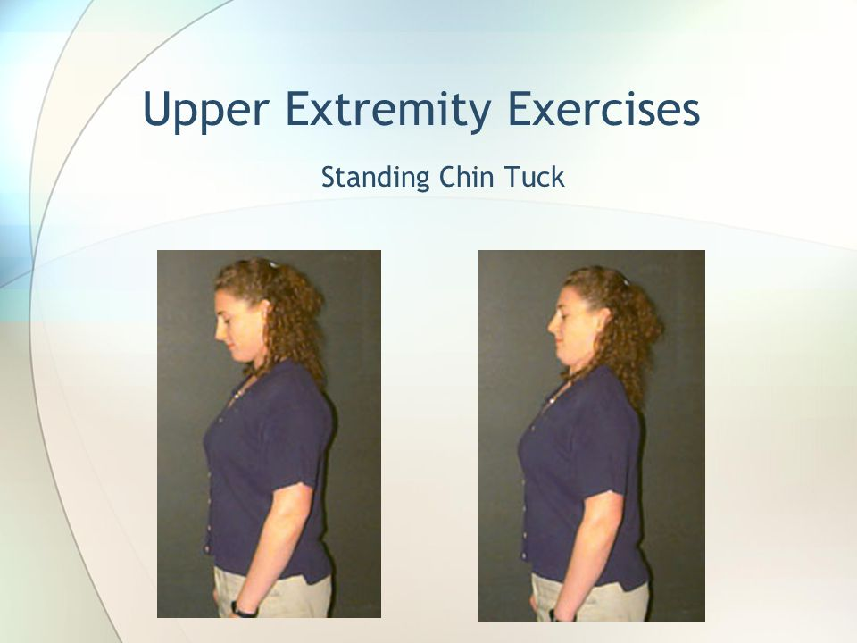 Upper Extremity Exercises Standing Chin Tuck