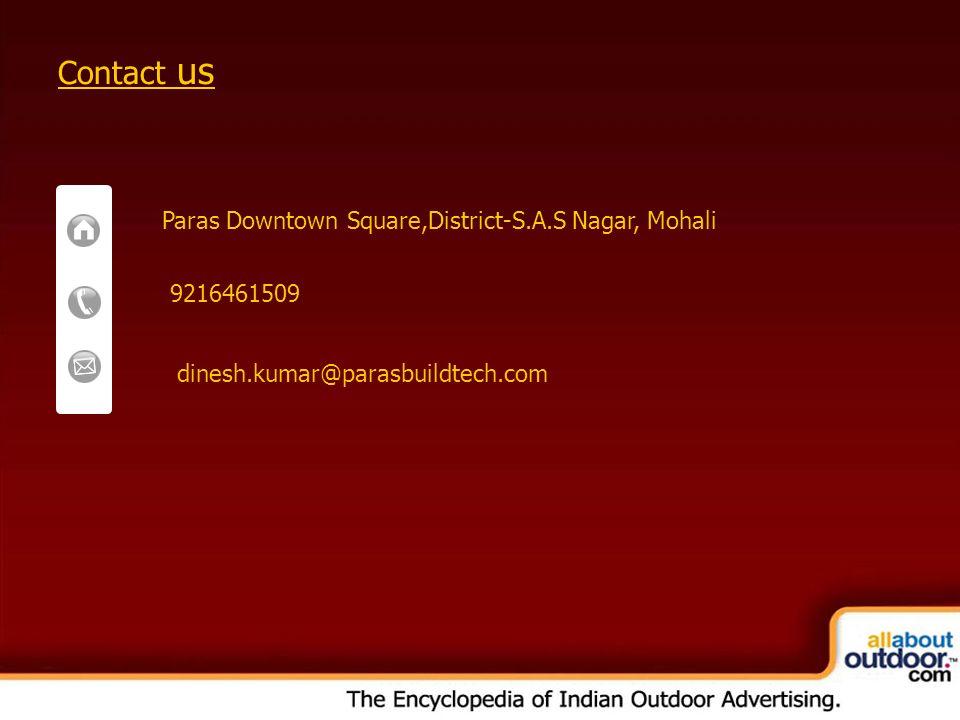OOH Media Portfolio Network: Kolkata Contact us Paras Downtown Square,District-S.A.S Nagar, Mohali 9216461509 dinesh.kumar@parasbuildtech.com