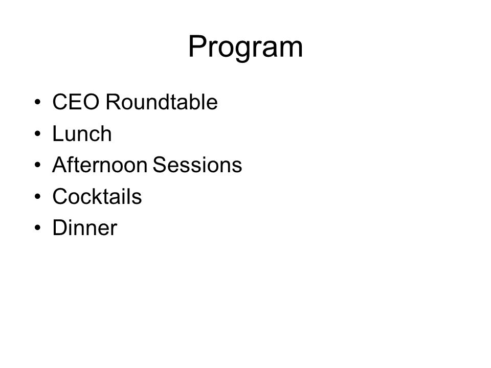 Program CEO Roundtable Lunch Afternoon Sessions Cocktails Dinner