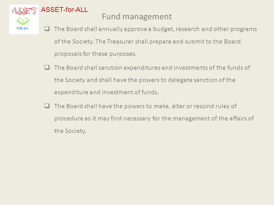 Fund management  The Board shall annually approve a budget, research and other programs of the Society.