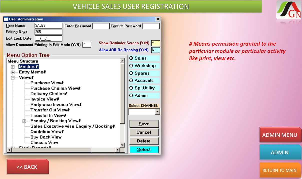 VEHICLE SALES USER REGISTRATION ADMIN RETURN TO MAIN ADMIN MENU # Means permission granted to the particular module or particular activity like print,