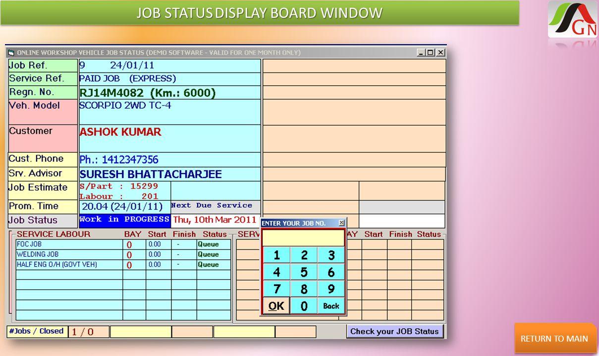 JOB STATUS DISPLAY BOARD WINDOW RETURN TO MAIN