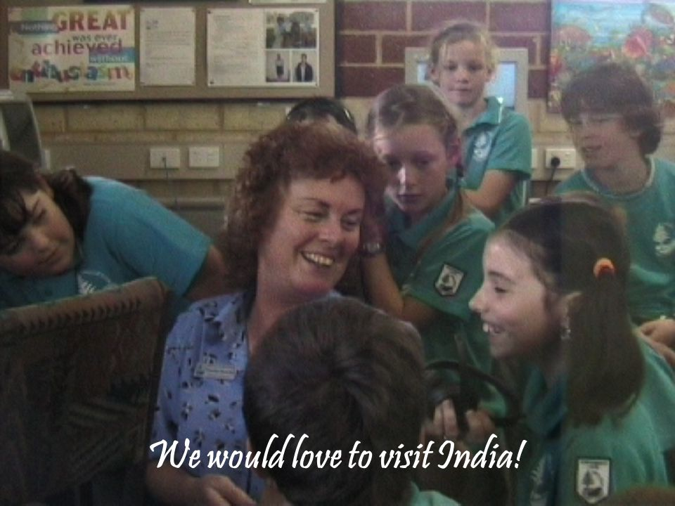 We would love to visit India!