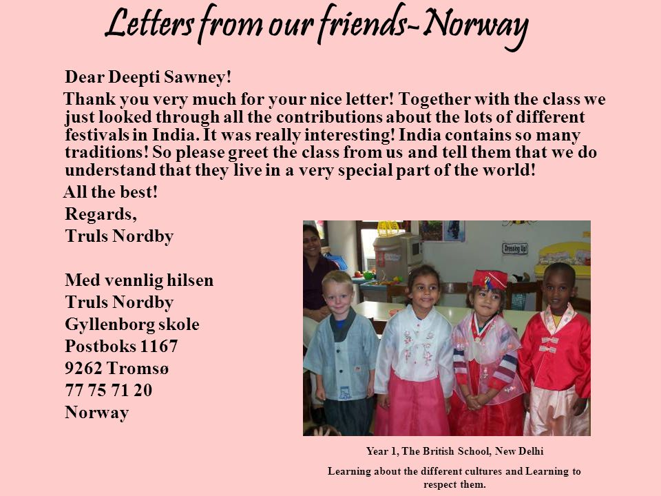Dear Deepti Sawney.Thank you very much for your nice letter.