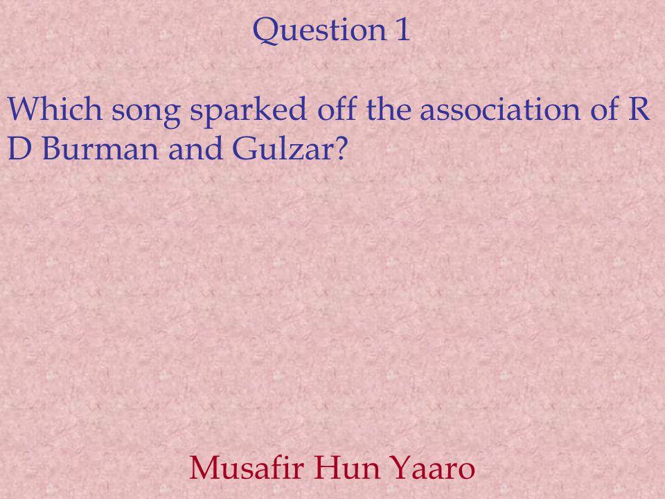 Question 12 Which African rhythm instrument did R D Burman principally use in Mere Saamne Wali Khidki Mein .