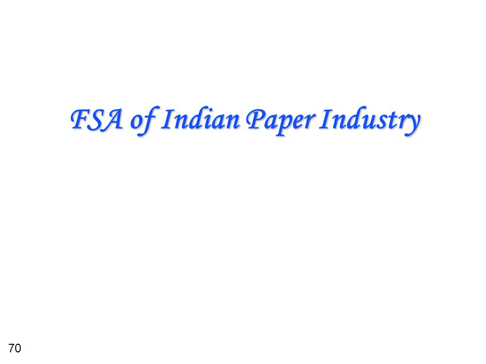 70 FSA of Indian Paper Industry