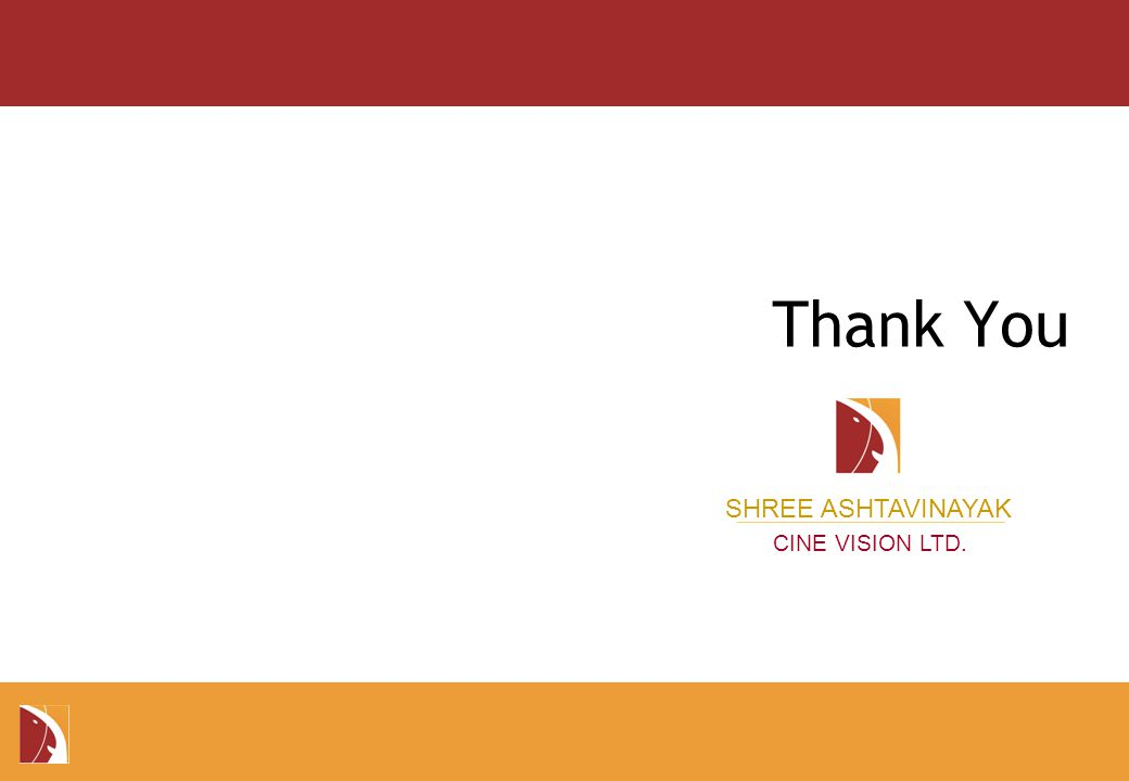 SHREE ASHTAVINAYAK CINE VISION LTD. Thank You