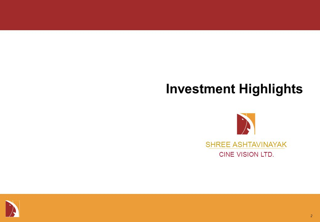SHREE ASHTAVINAYAK CINE VISION LTD. Investment Highlights 2