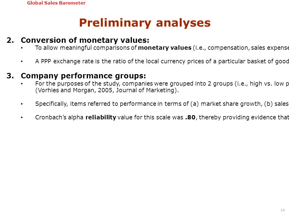 GSSI, June 22-24, 2011 Global Sales Barometer 2.Conversion of monetary values: To allow meaningful comparisons of monetary values (i.e., compensation,