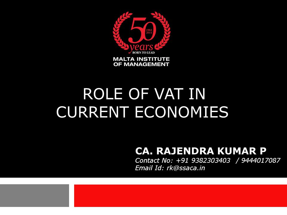ROLE OF VAT IN CURRENT ECONOMIES CA.