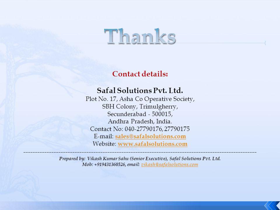 Contact details: Safal Solutions Pvt. Ltd. Plot No.