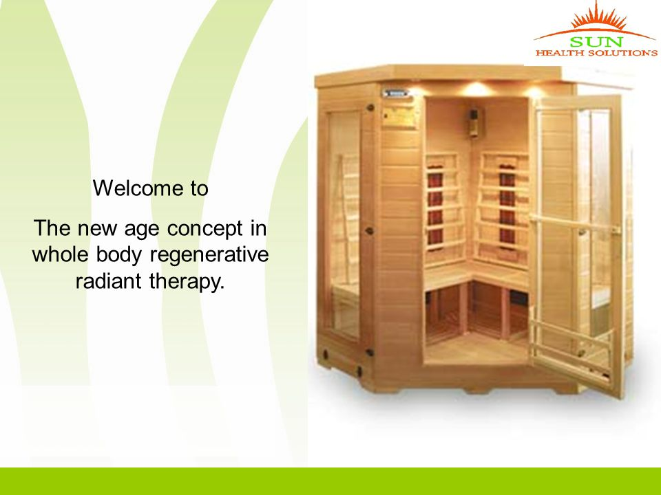 Welcome to The new age concept in whole body regenerative radiant therapy.