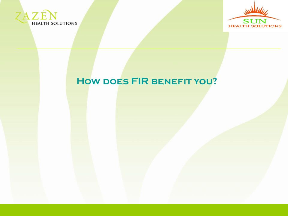 How does FIR benefit you
