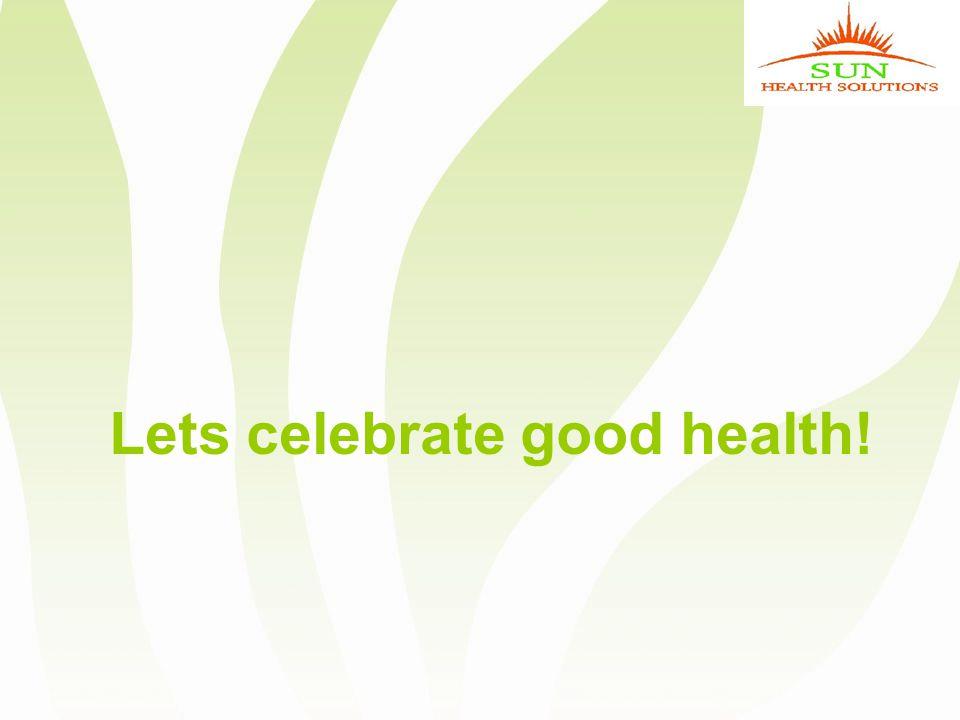 Lets celebrate good health!