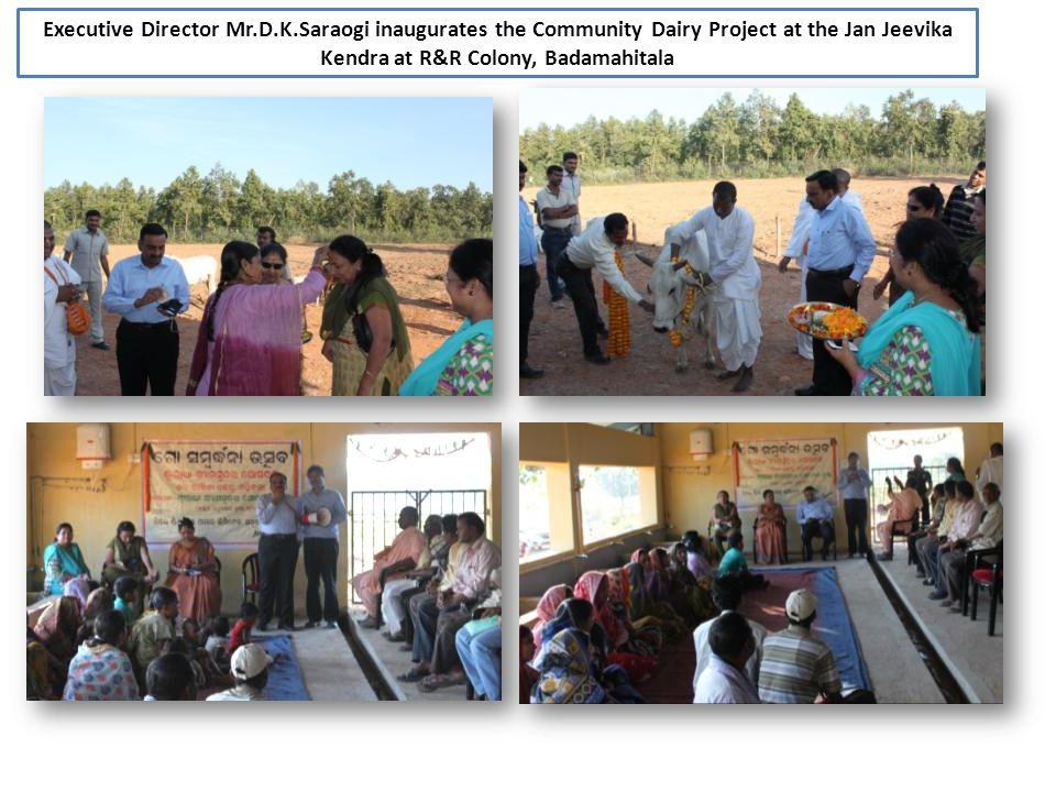 Executive Director Mr.D.K.Saraogi inaugurates the Community Dairy Project at the Jan Jeevika Kendra at R&R Colony, Badamahitala