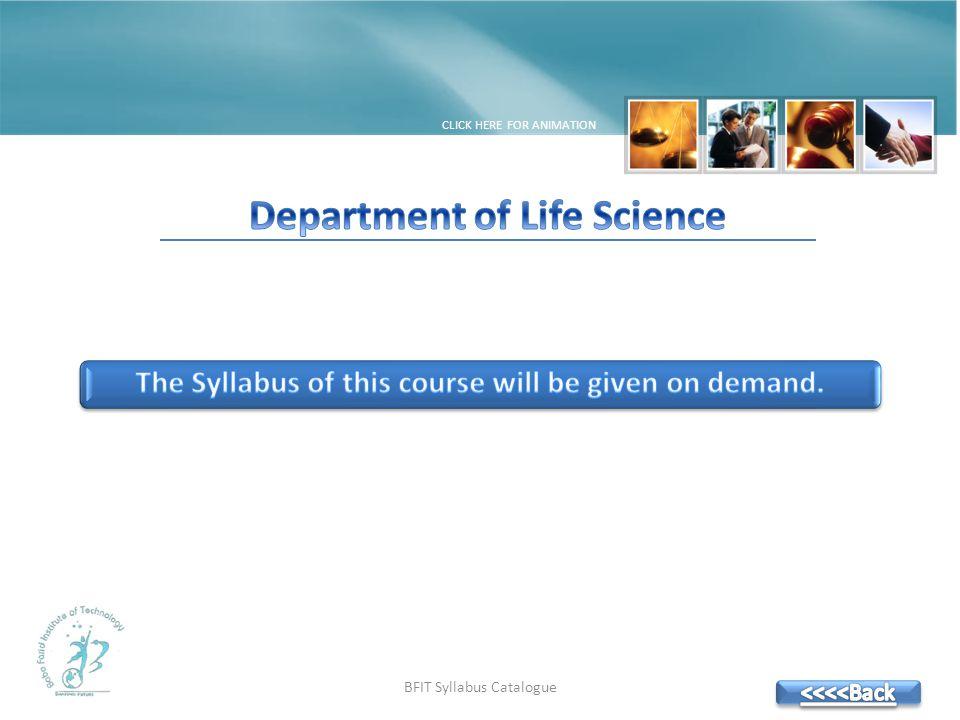 BFIT Syllabus Catalogue CREDITS THANKS….DR. ASLAM SIDDIQUI H.O.D Department of Life Science DR.