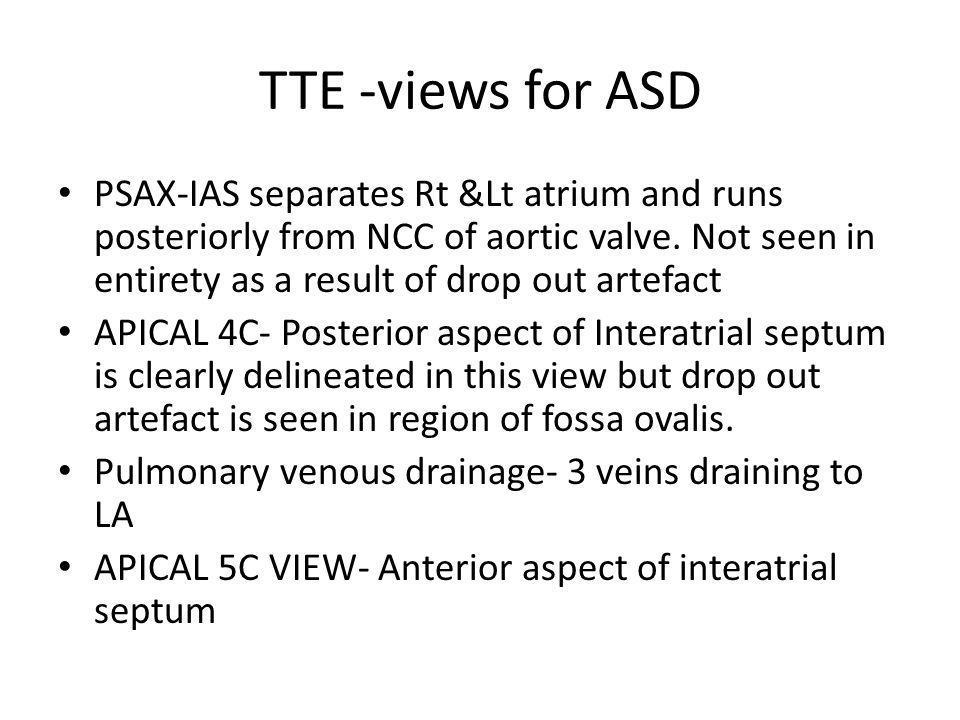 TTE -views for ASD PSAX-IAS separates Rt &Lt atrium and runs posteriorly from NCC of aortic valve.