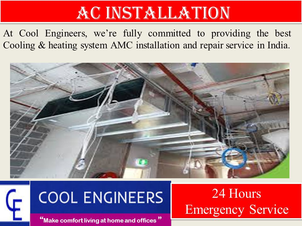 Emergency AC Repair service 24 Hours Emergency Service 24 Hours Emergency Service Make comfort living at home and offices Cool Engineers Provides: The emergency Services in India.