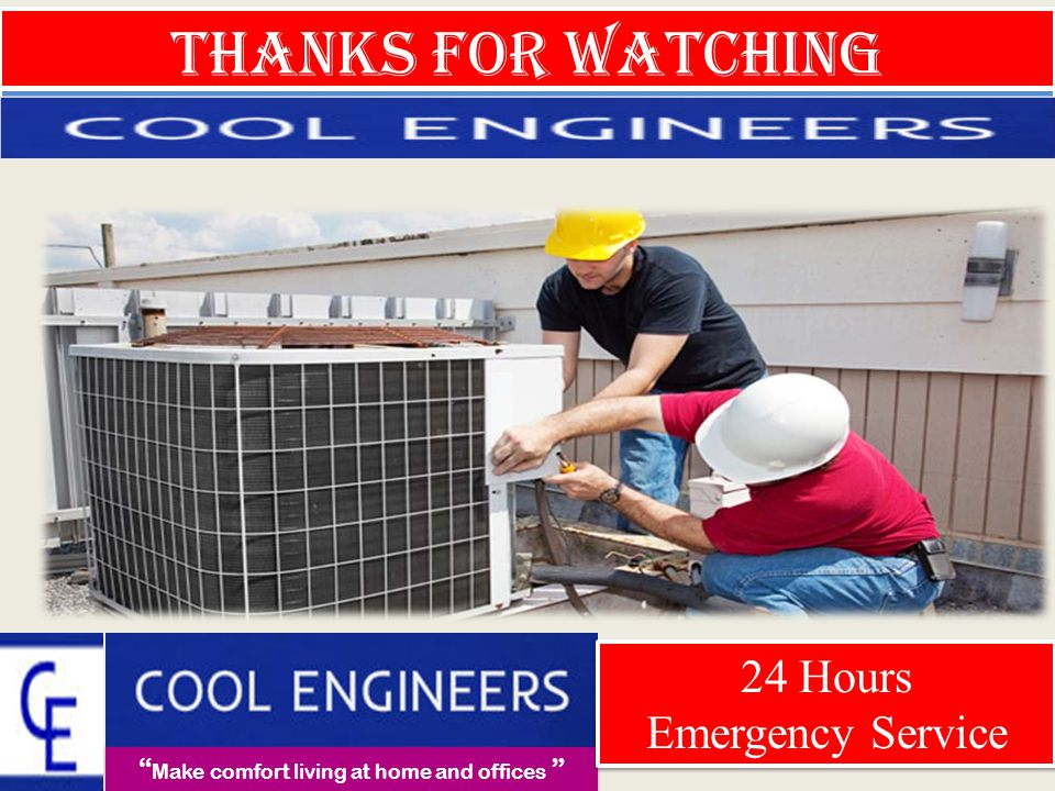 Thanks For Watching Make comfort living at home and offices 24 Hours Emergency Service 24 Hours Emergency Service