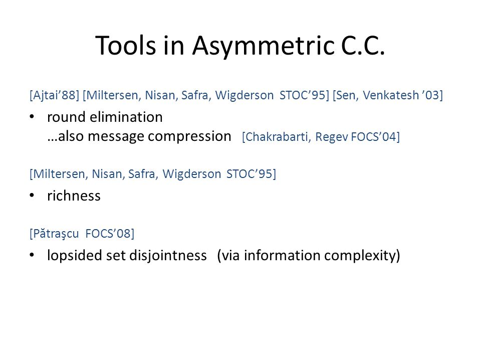 Tools in Asymmetric C.C.