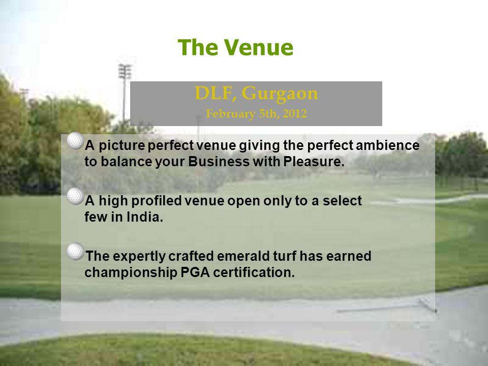 The Venue A picture perfect venue giving the perfect ambience to balance your Business with Pleasure.