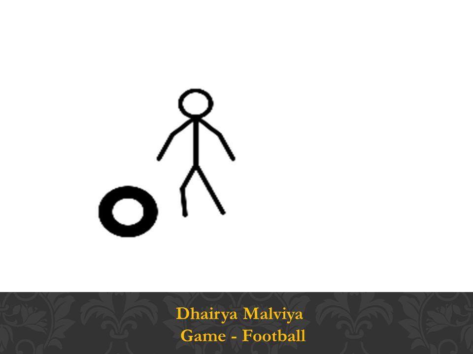 Dhairya Malviya Game - Football